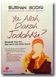 Buku Ya Allah Diakah Jodohku? Menjawab Tanya Hati, Sosok Yang Dinanti