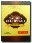 Buku Membedah Kitab Tauhid Uluhiyyah Bersama Ulama Mazhab Syafi'i
