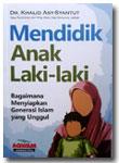 Buku-Mendidik-Anak-Laki-Laki-Menyiapkan-Generasi-Islam-Yang-Unggul-cover-featured