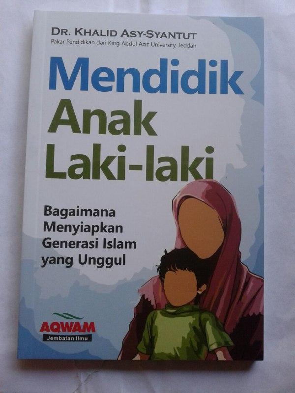 Buku Mendidik Anak Laki Laki Menyiapkan Generasi Islam Yang Unggul cover