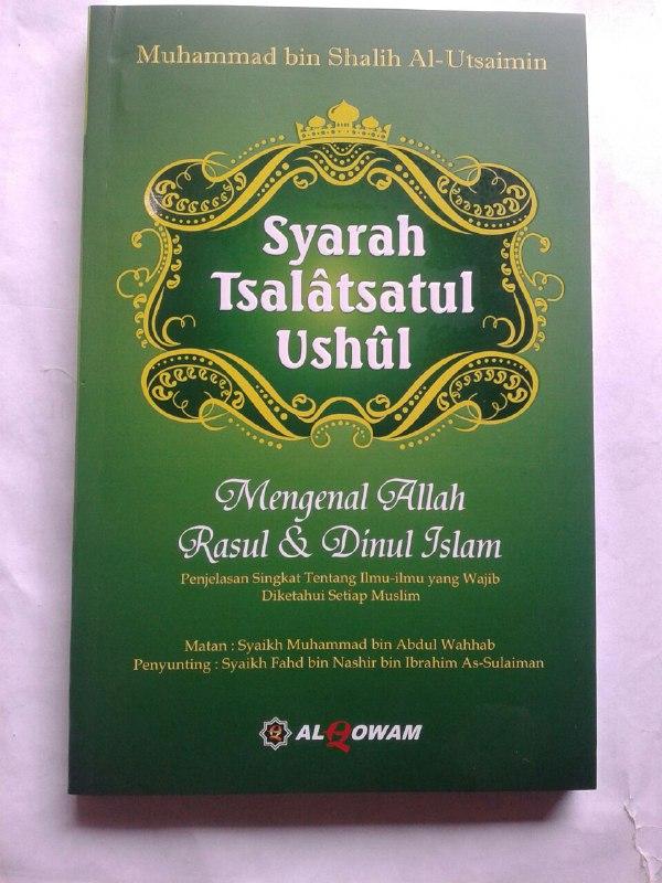 Buku Syarah Tsalatsatul Ushul Mengenal Allah Rasul Dinul Islam cover