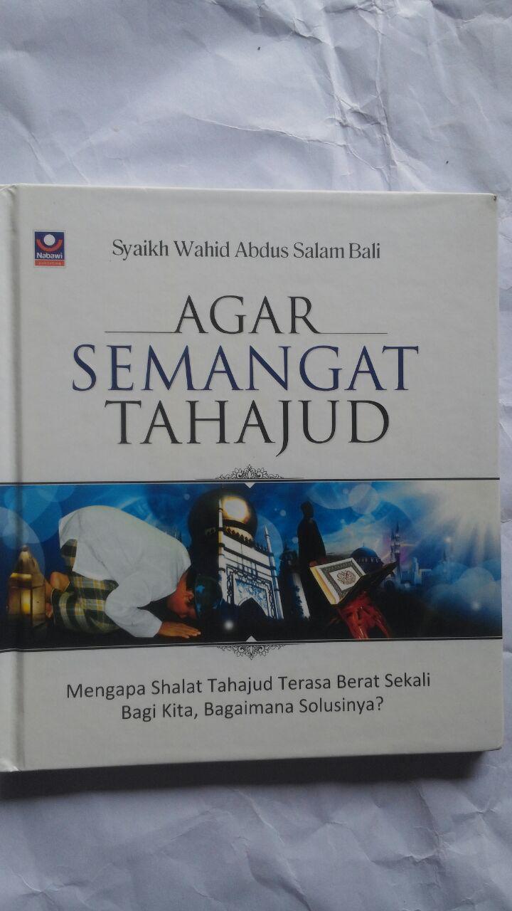Buku Agar Semangat Tahajud Bagaimana Solusinya 25.000 15% 21.250 Nabawi Publishing Syaikh Wahid Abdus Salam Bali cover 2