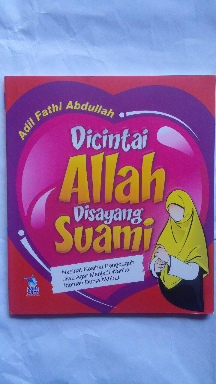 Buku Dicintai Allah Di Sayang Suami 17.000 15% 14.450 Zam Zam Adil Fahi Abdullah cover