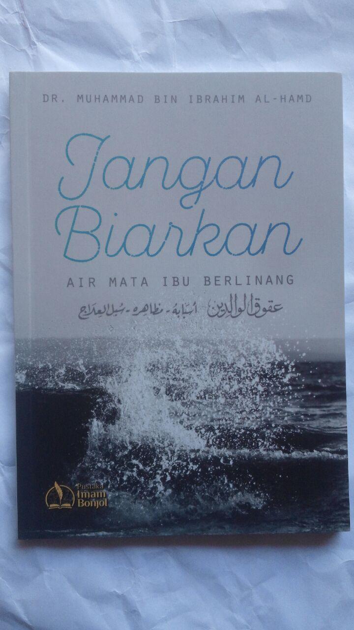 Buku Jangan Biarkan Air Mata Ibu Berlinang 12.000 15% 10.200 Pustaka Imam Bonjol cover