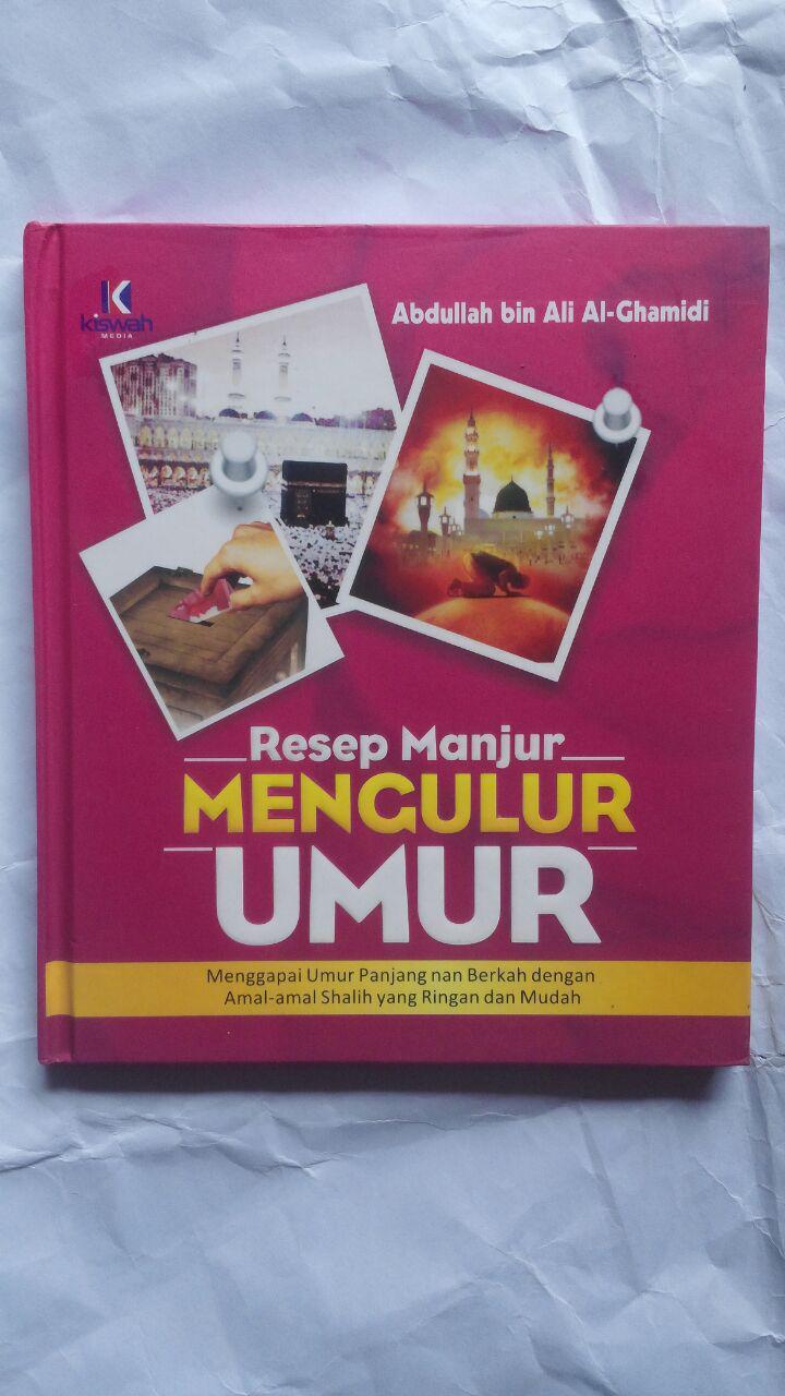 Buku Resep Manjur Mengulur Umur 21.000 15% 17.850 Kiswah Media Abdullah bin Ali Al-Ghamidi cover 2