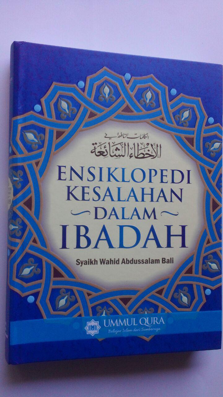 Buku Ensiklopedi Kesalahan Dalam Ibadah 95.000 20% 76.000 Ummul Qura Syaikh Wahid Abdus Salam Bali cover 2