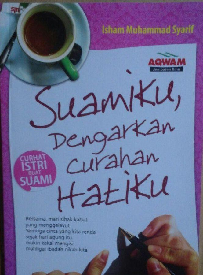 Buku Suamiku Dengarkan Curahan Hatiku Curhat Istri Buat Suami 33.000 15% 28.050 Aqwam Isham Muhammad Syarif cover 2