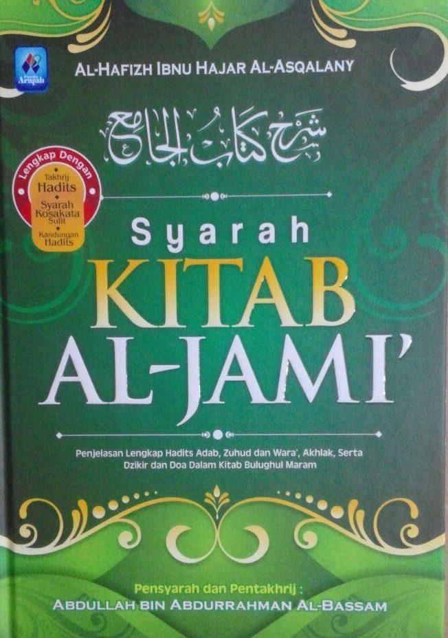 Buku Syarah Kitab Al-Jami' Penjelasan Lengkap Hadits Adab 85.000 20% 68.000 Pustaka Arafah Ibnu Hajar Al-Asqalany cover 2