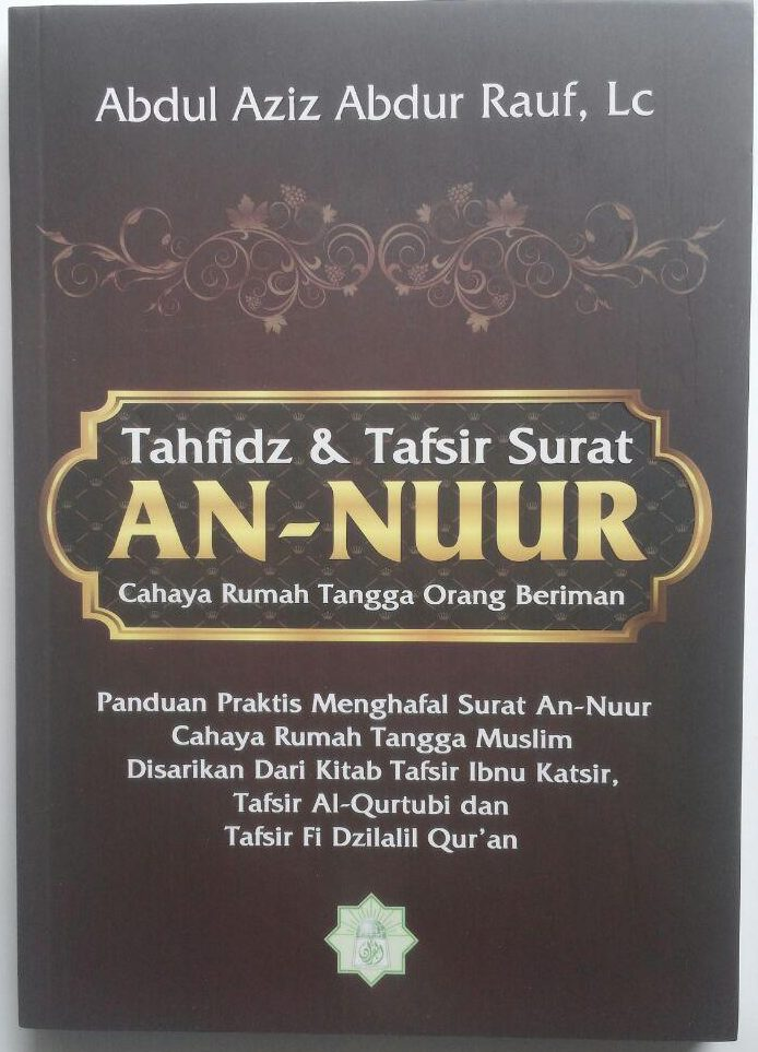 Buku Tahfidz Dan Tafsir Surat An-Nuur Cahaya Rumah Tangga 50.000 20% 40.000 Markaz Al-Quran Abdul Aziz Abdur Rauf cover 2