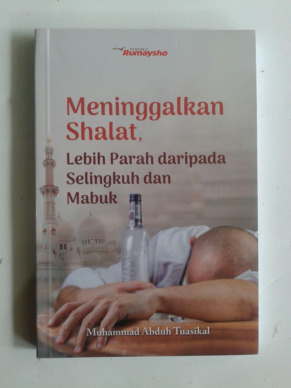 Buku Meninggalkan Shalat Lebih Parah Daripada Selingkuh Mabuk cover 2