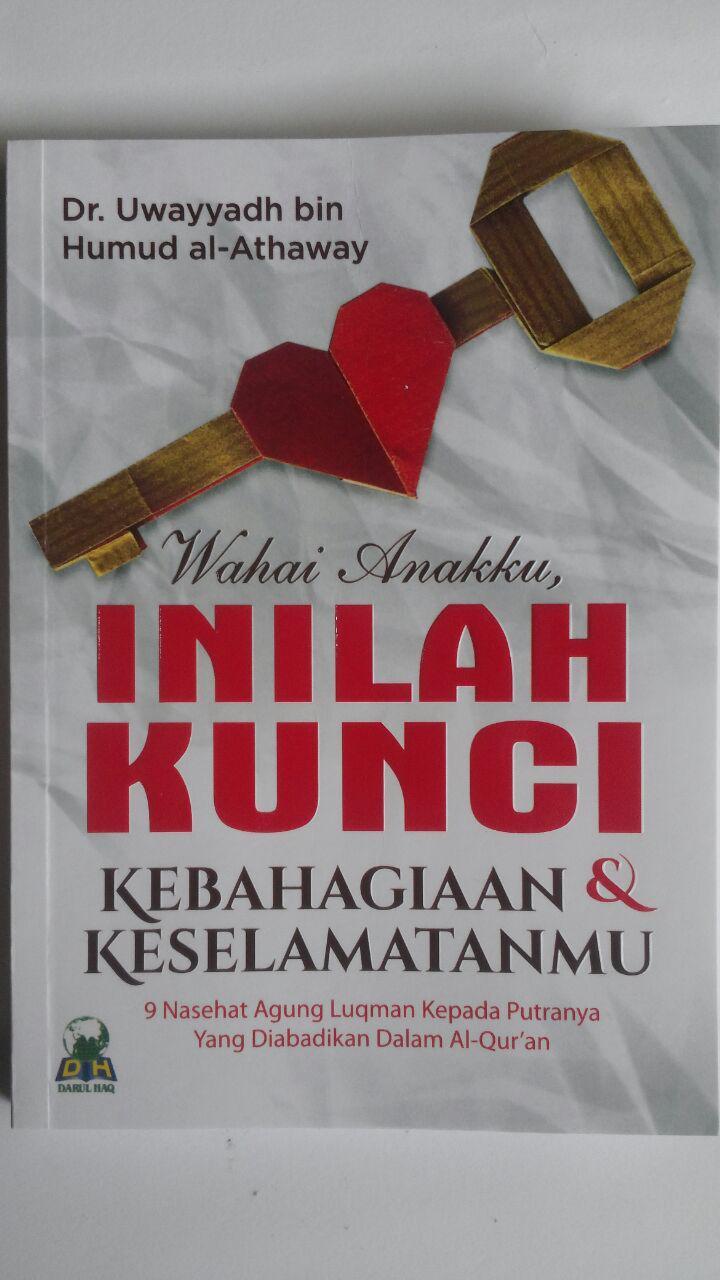 Buku Wahai Anakku Inilah Kunci Kebahagiaan Dan Keselamatanmu 24.000 15% 20.400 Darul Haq Uwayyadh bin Humud al-Athaway cover 2