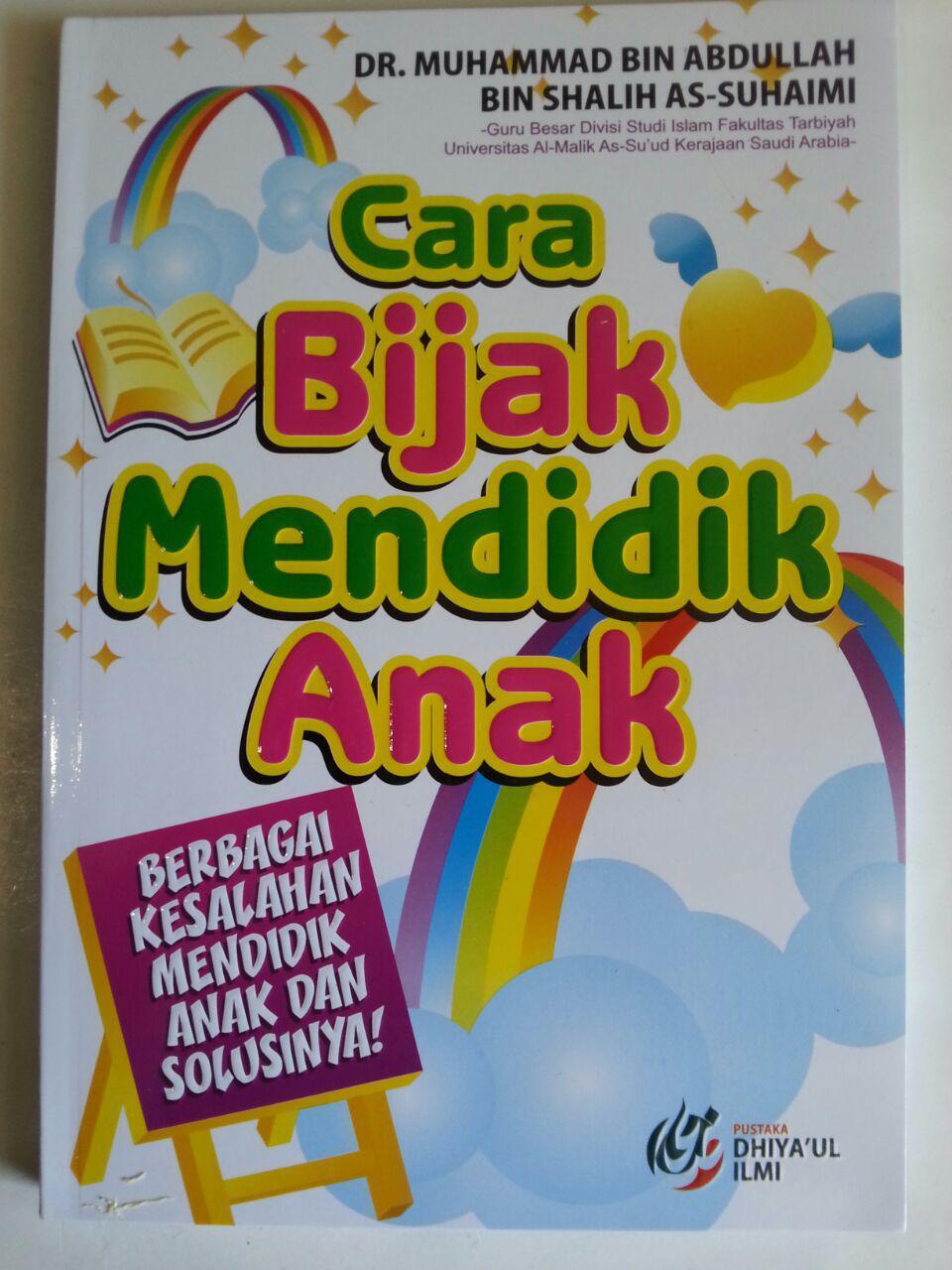 Buku Cara Bijak Mendidik Anak Berbagai Kesalahan Dan Solusi cover 2