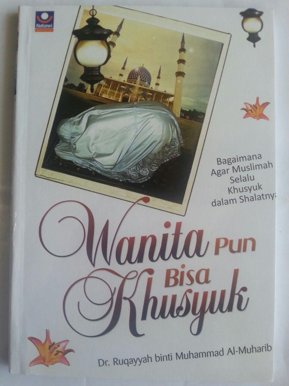 Buku Muslimah Pun Bisa Khusyuk Bagaima Khusyuk Dalam Shalat cover 2