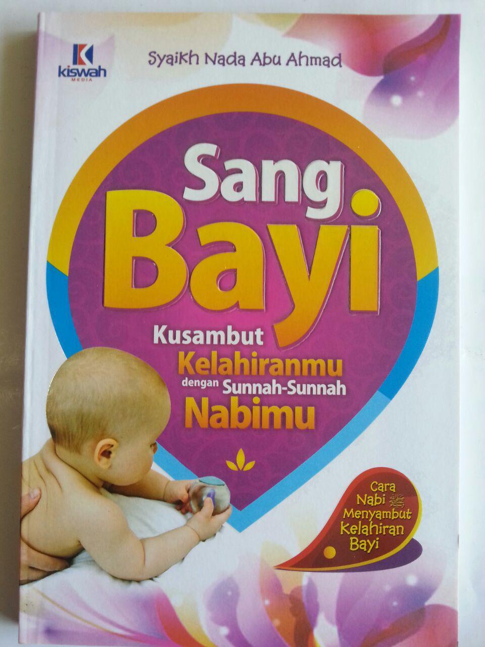 Buku Sang Bayi Kusambut Kelahiranmu Dengan Sunnah Nabimu cover 2