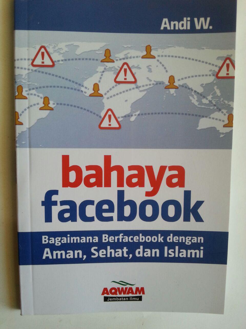 Buku Bahaya Facebook Bagaimana Berfacebook Dengan Aman Sehat Islami cover 2