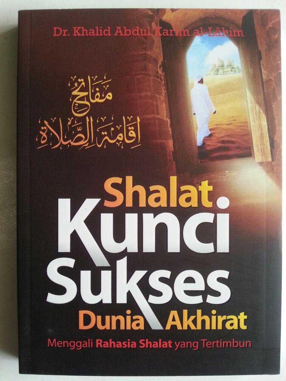 Buku Shalat Kunci Sukses Dunia Akhirat Rahasia Shalat Yang Tertimbun cover 2