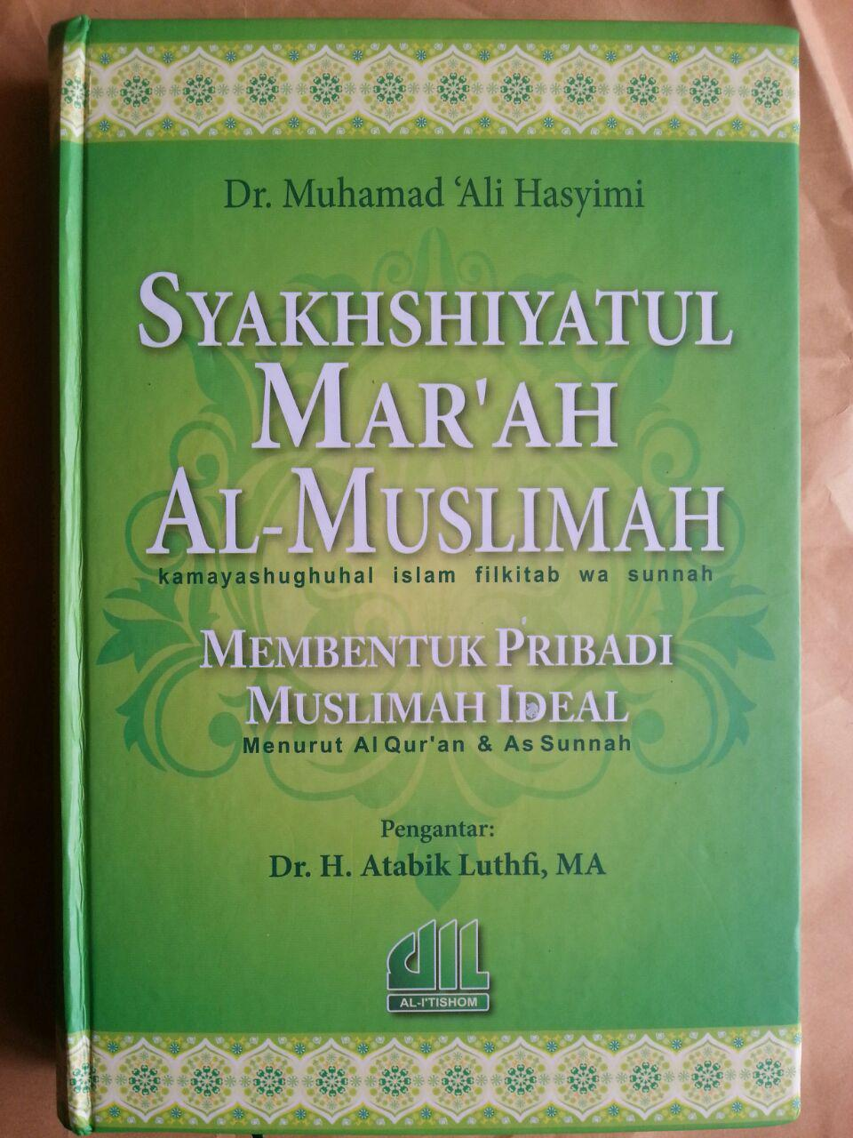 Buku Syakhshiyatul Mar'ah Al-Muslimah Membentuk Pribadi Muslimah Ideal cover 2