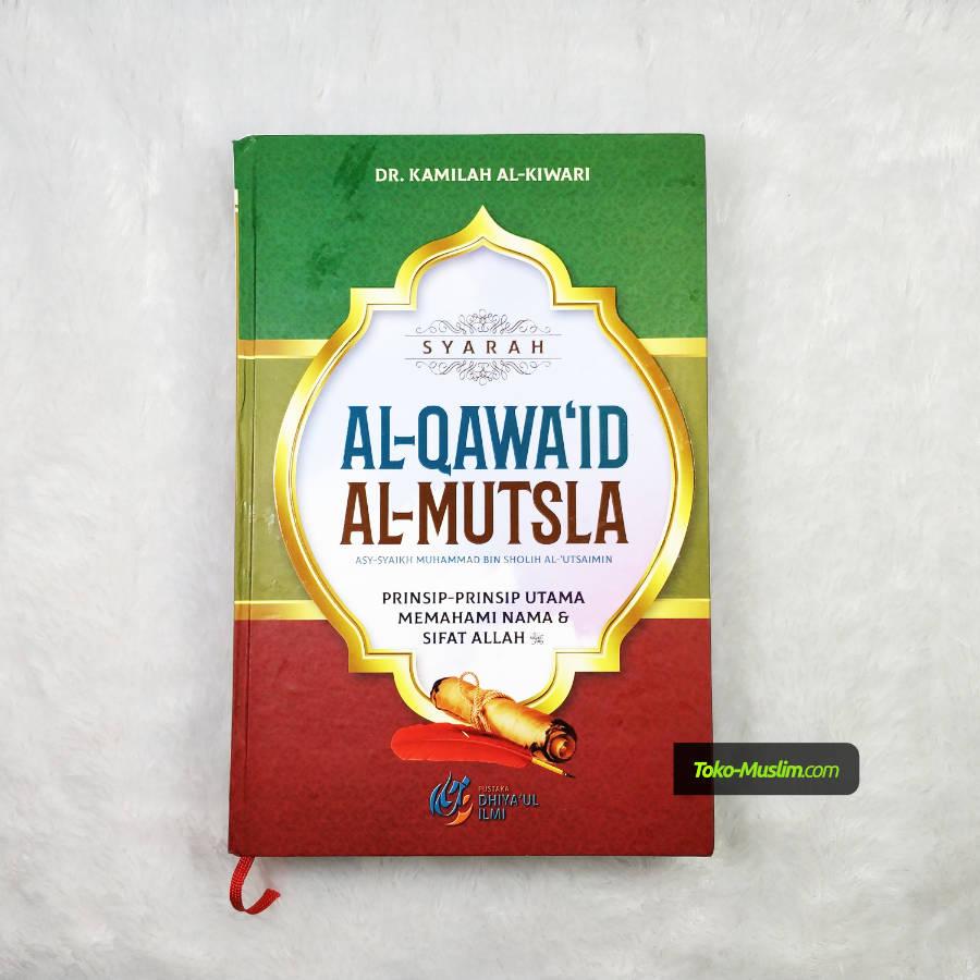 Buku Syarah Al-Qawa'id Al-Mutsla Prinsip Utama Memahami Nama Sifat Allah 01