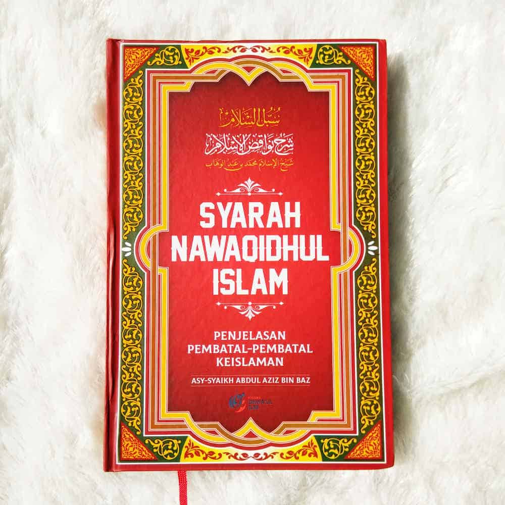 Buku Syarah Nawaqidhul Islam Penjelasan Pembatal Keislaman 1