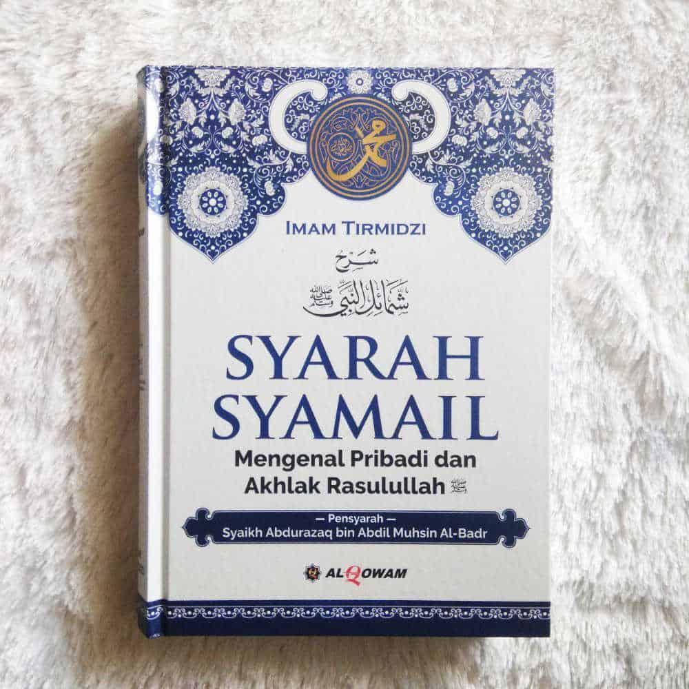 Buku Syarah Syamail Mengenal Pribadi Dan Akhlak Rasulullah 1
