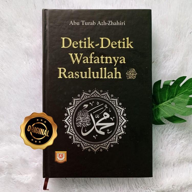 Buku Detik-Detik Wafatnya Rasulullah Proses Wafatnya Nabi Lengkap