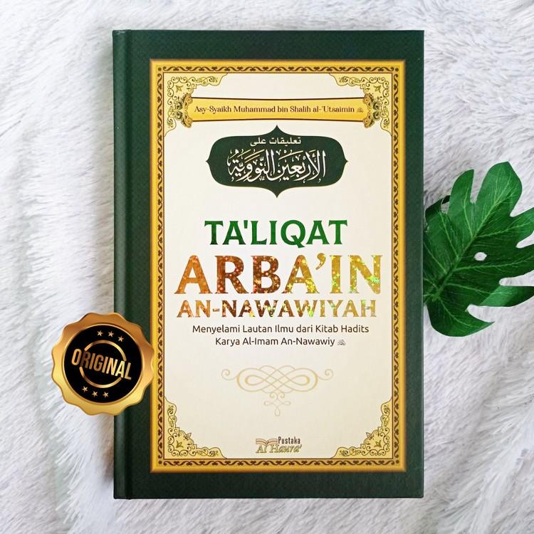 Buku Ta'liqat Arbain An-Nawawiyah Menyelami Lautan Ilmu Dari Hadits