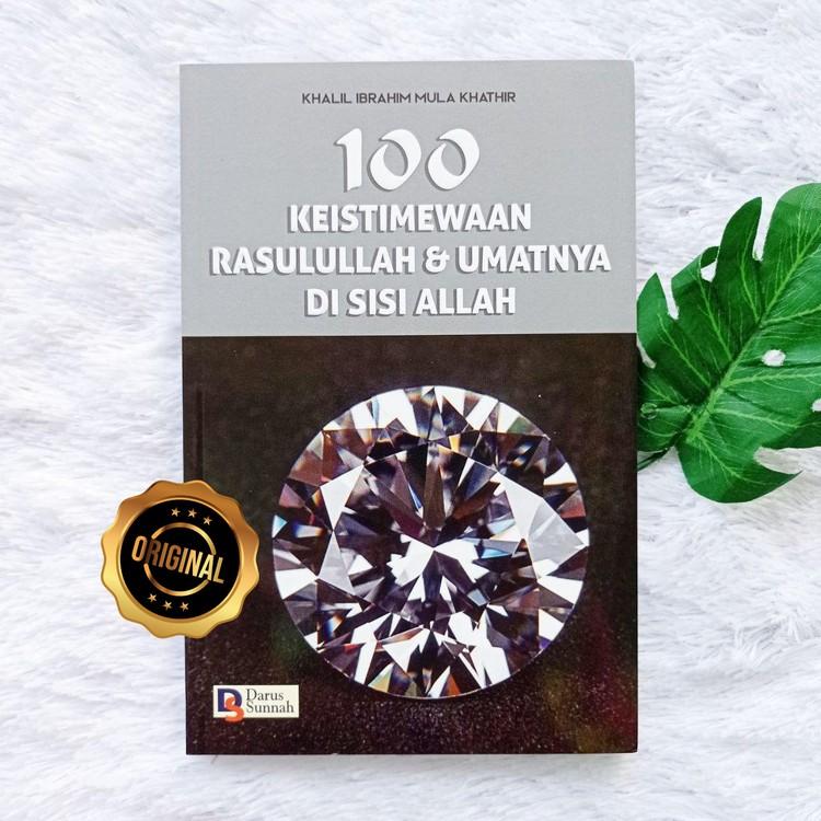 Buku 100 Keistimewaan Rasulullah dan Umatnya Di Sisi Allah