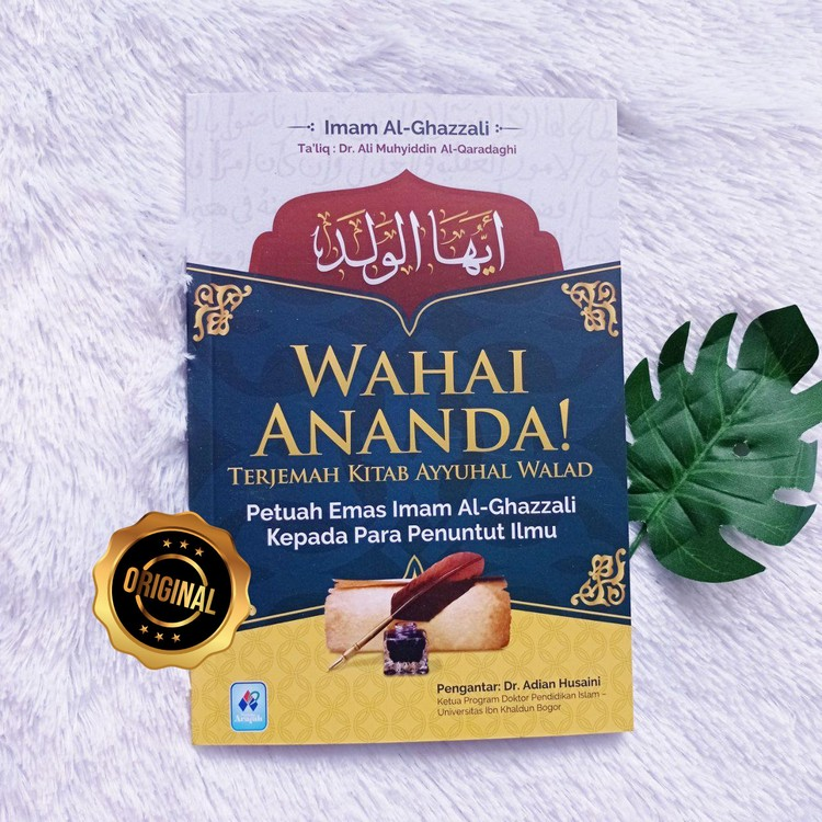 Buku Wahai Ananda Petuah Emas Imam Al-Ghazzali Kepada Penuntut Ilmu