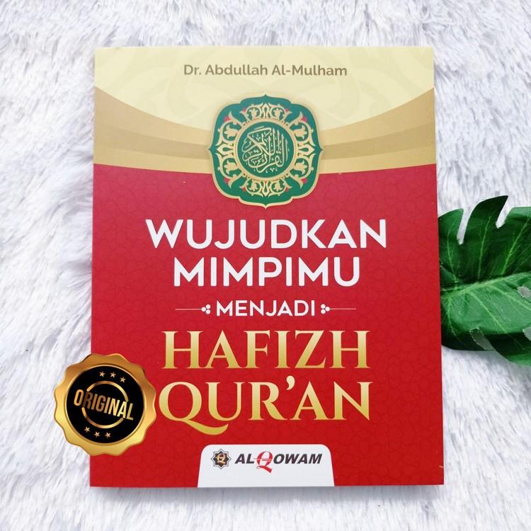Buku Wujudkan Mimpimu Menjadi Hafizh Qur'an