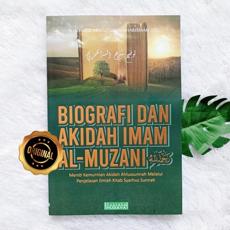 Buku Biografi Dan Akidah Imam Al-Muzani Meniti Kemurnian Aqidah Ahlussunnah
