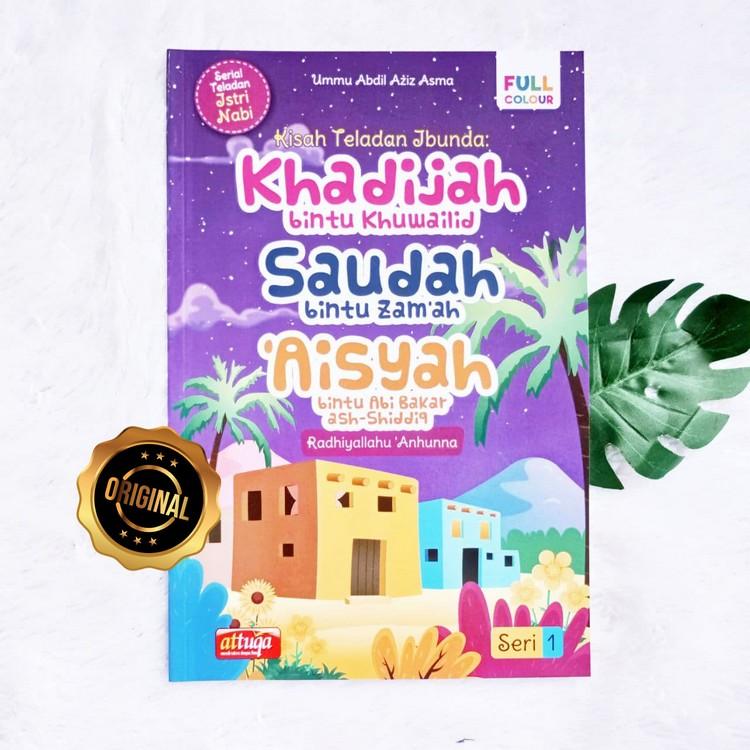 Buku Serial Teladan Istri Nabi Seri 1 Ibunda Khadijah, Saudah, Aisyah