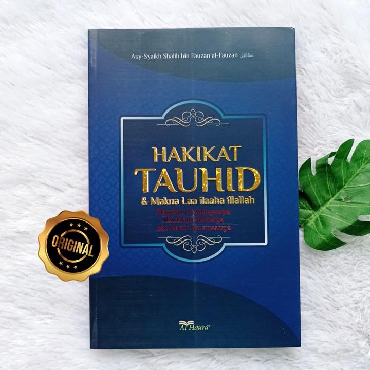 Buku Hakikat Tauhid Dan Makna Laa Ilaaha Illallah