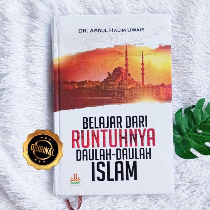 Buku Belajar Dari Runtuhnya Daulah-Daulah Islam