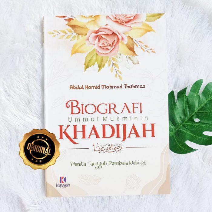 Buku Biografi Ummul Mukminin Khadijah Wanita Tangguh Pembela Nabi