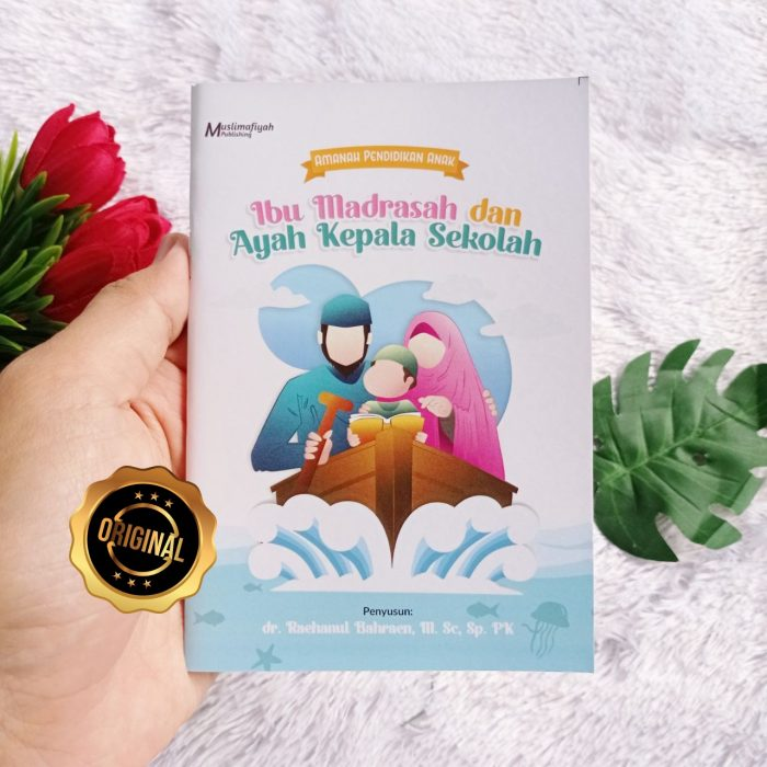 Buku Saku Amanah Pendidikan Anak Ibu Madrasah Dan Ayah Kepala Sekolah