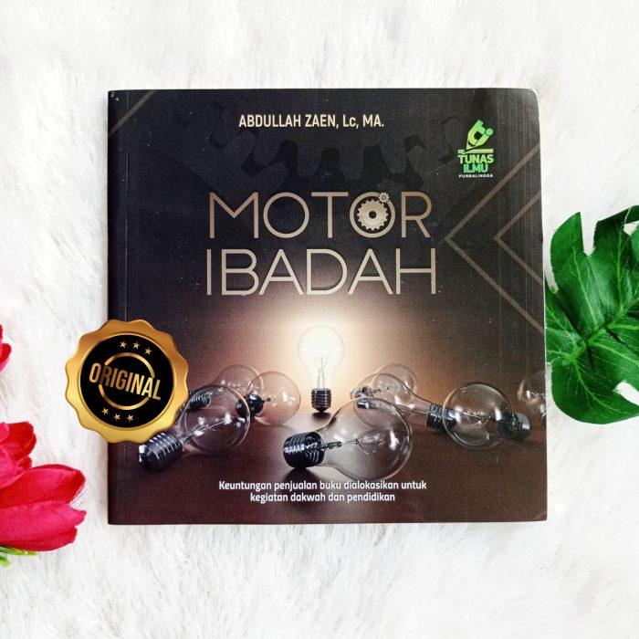 Buku Motor Ibadah Kiat Semangat Dalam Beribadah