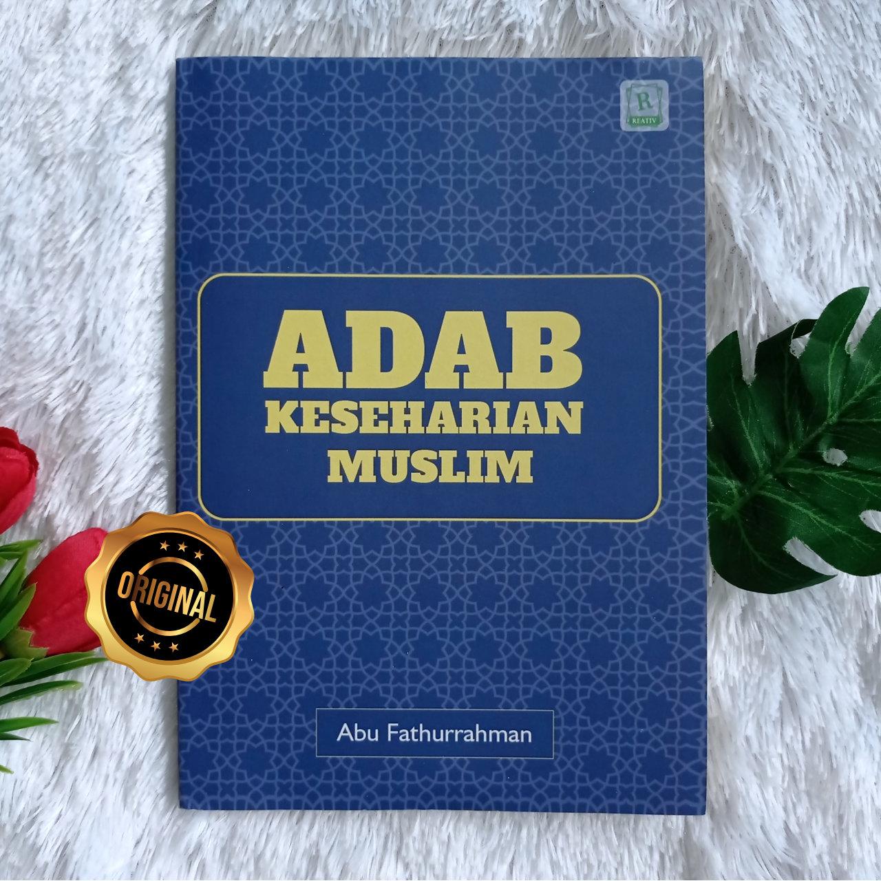 Buku Adab Keseharian Muslim Hadits Pilihan Keutamaan Ibadah
