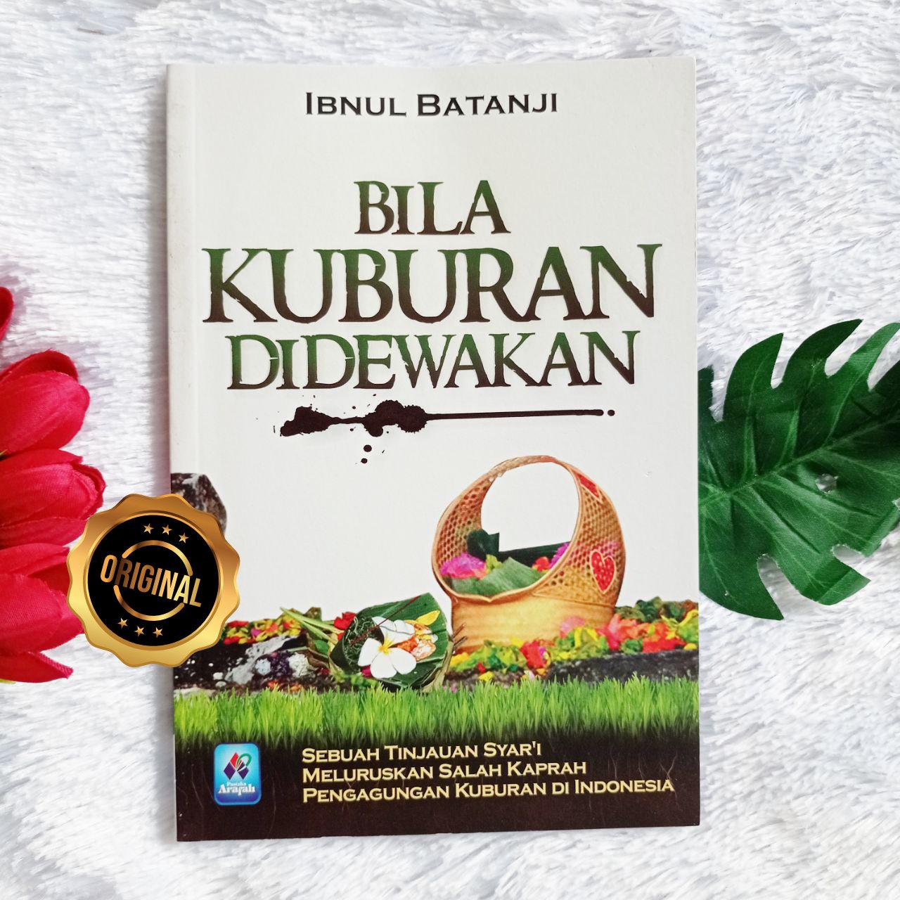 Buku Bila Kuburan Didewakan Meluruskan Pengagungan Salah Kaprah Di Indonesia