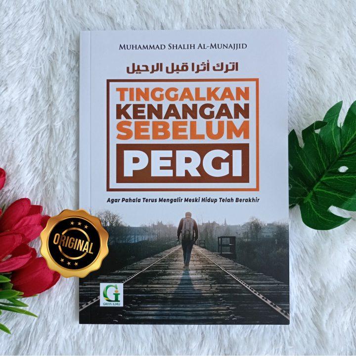 Buku Tinggalkan Kenangan Sebelum Pergi Pahala Mengalir Meski Hidup Berakhir