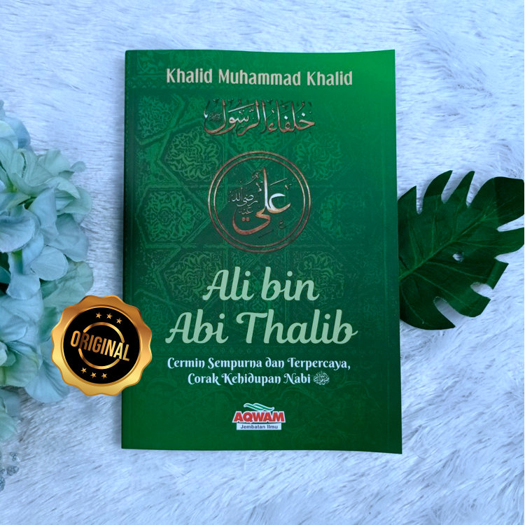 Buku Ali Bin Abi Thalib Cermin Sempurna Dan Terpercaya Serial Khilafah Jilid 4