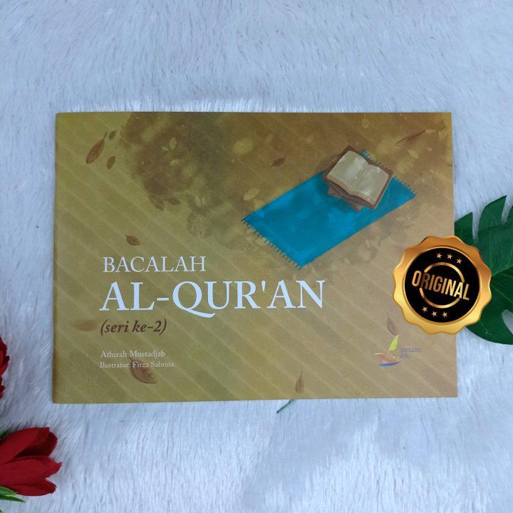 Buku Anak Bacalah Al Qur'an Agar Mendapat Banyak Kebaikan Seri 2