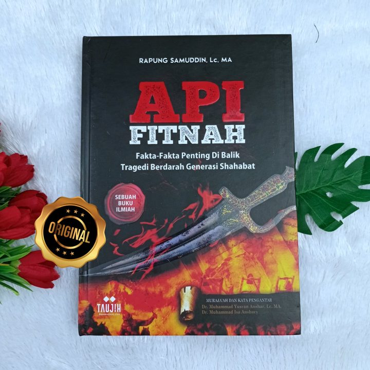 Buku Api Fitnah Fakta Penting Di Balik Tragedi Berdarah Sahabat