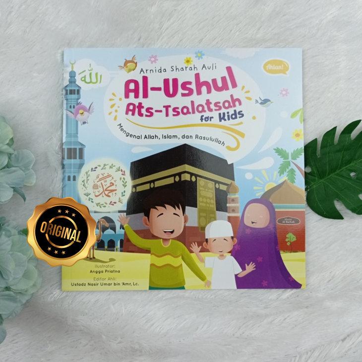 Buku Anak Al-Ushul Ats-Tsalatsah For Kids Mengenal Allah,Islam, Dan Rasulullah