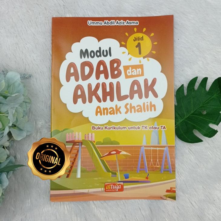 Buku Modul Adab Dan Akhlak Anak Shalih Untuk Tk Atau TA Jilid 1