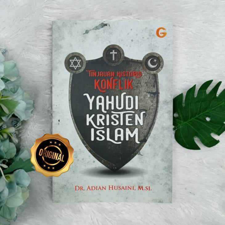 Buku Tinjauan Historis Konflik Yahudi Kristen Islam