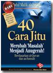 Buku Saku 40 Cara Jitu Merubah Masalah Menjadi Anugerah
