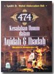 Buku 474 Kesalahan Umum Dalam Akidah Dan Ibadah