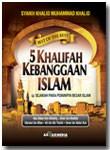 Buku 5 Khalifah Kebanggaan Islam