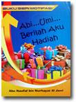 Buku Abi Umi Berilah Aku Hadiah