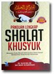 Buku Panduan Lengkap Shalat Khusyuk Menurut Qur'an & Sunnah